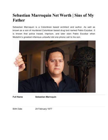 Sebastian Marroquin Net Worth Sins Of My Father By Wickedfacts Issuu