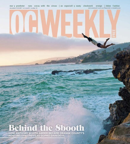 November 30, 2017 – OC Weekly by Duncan McIntosh Company - issuu