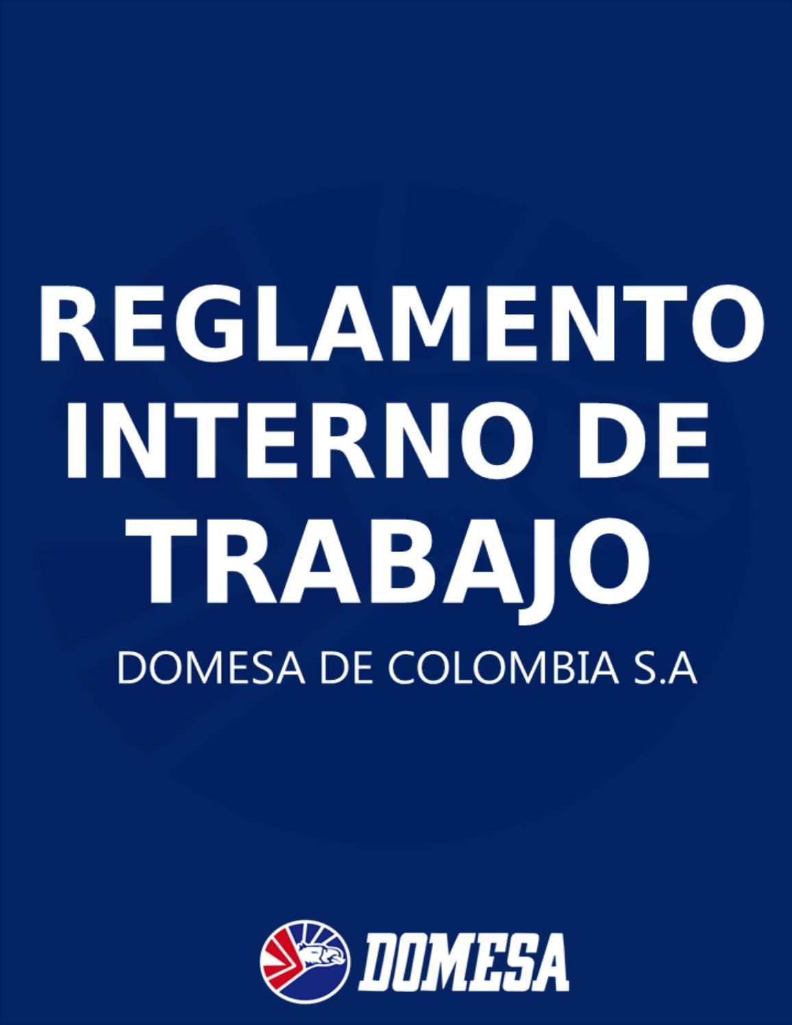 Reglamento Interno de Trabajo Domesa de Colombia by Domesa de ...