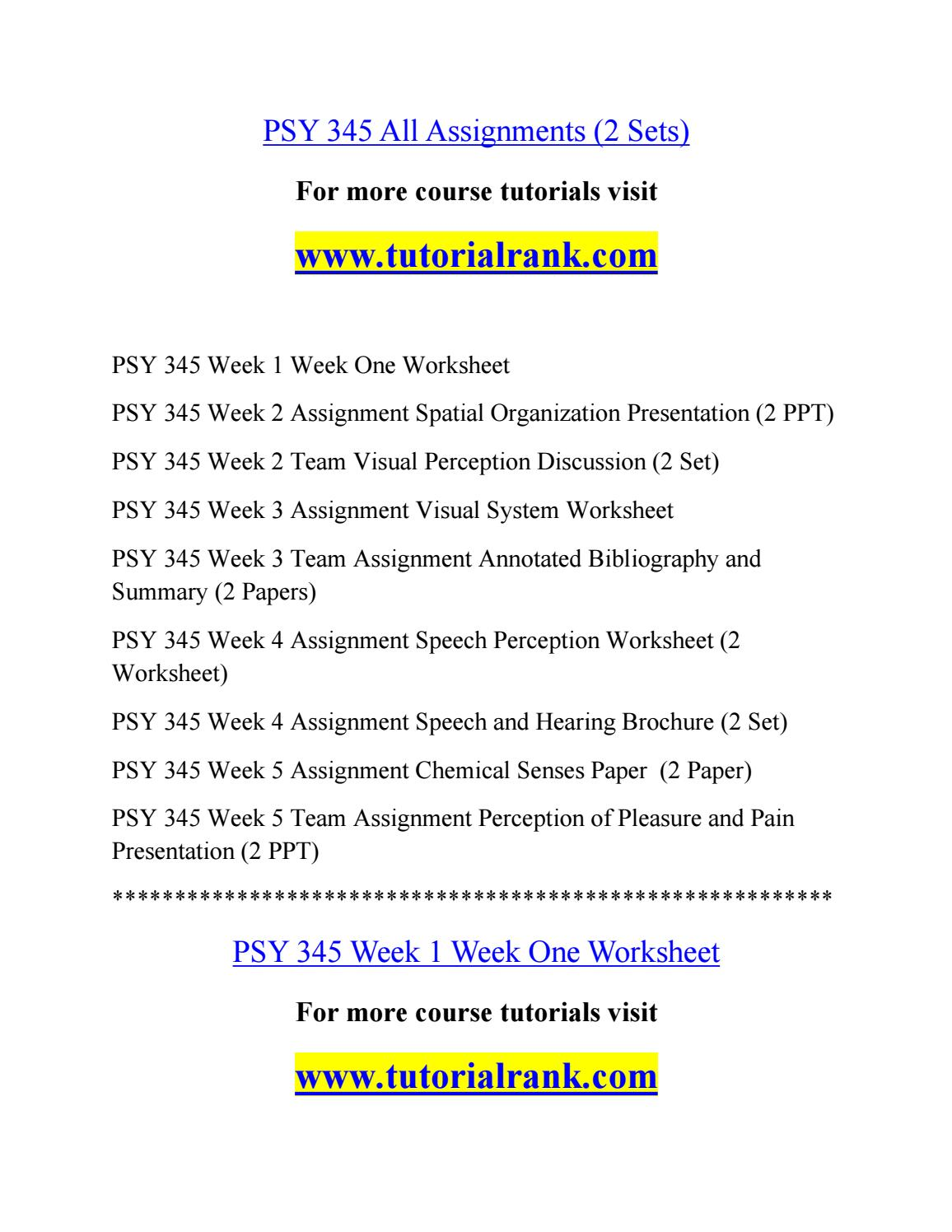 psy 345 week one worksheet Psy 345 week 3 visual system worksheet complete the university of phoenix material: visual system worksheet click the assignment files tab to submit your assignment visual system worksheet matching 1.