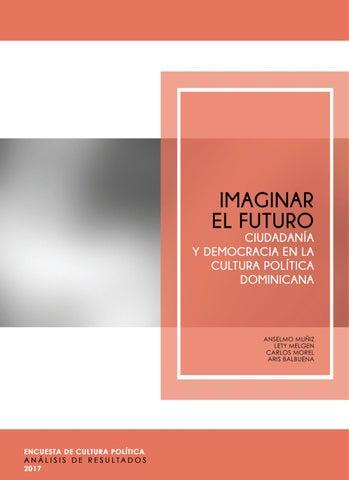 Imaginar el futuro  Ciudadanía y democracia en la cultura política  dominicana 7d2b1db3ab2b