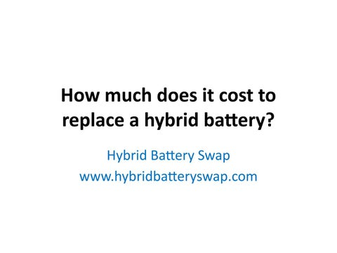 How Much Does It Cost To Replace A Hybrid Battery