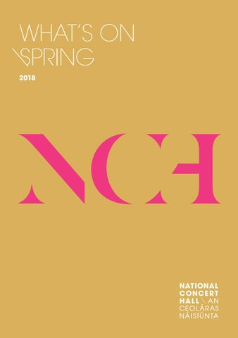 NCH Spring 2018 Calendar of Events by National Concert Hall