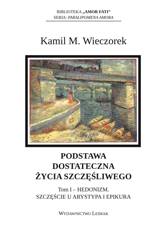 Kamil M Wieczorek Podstawa Dostateczna życia Szczęśliwego