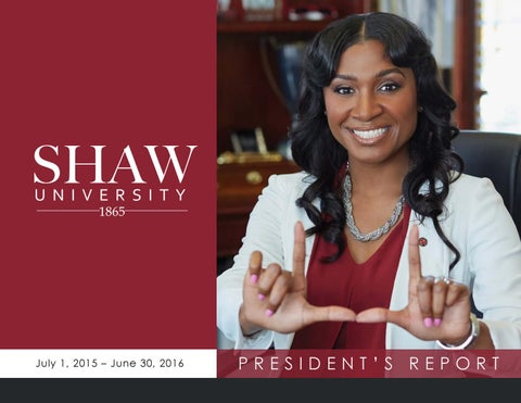 2015 2016 Shaw University President S Report By Shaw University Issuu Shaw university is a private liberal arts historically black university (hbcu) in raleigh, north carolina. 2015 2016 shaw university president s