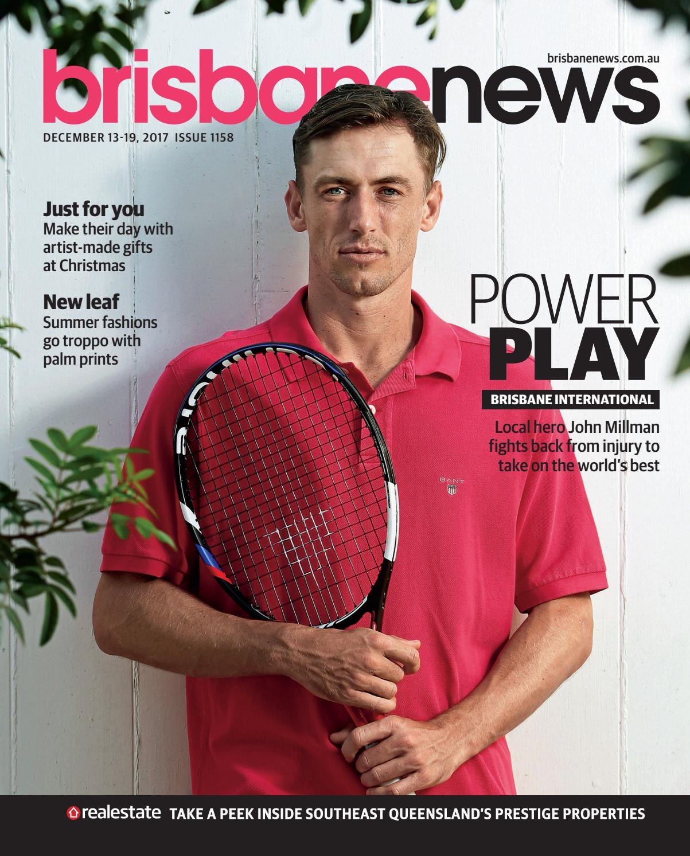 Brisbane News Magazine December 13-19, 2017  ISSUE 1158 by Brisbane