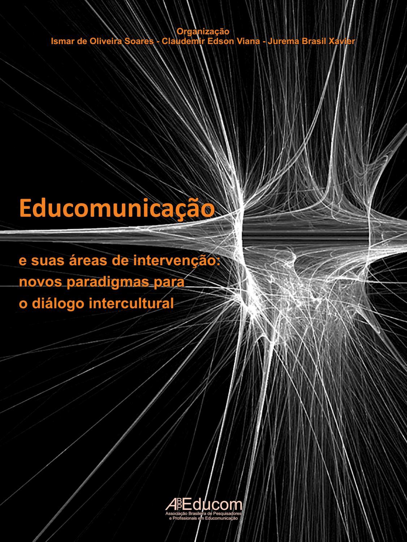 Educomunicação E Suas áreas De Intervenção Novos Paradigmas Para O