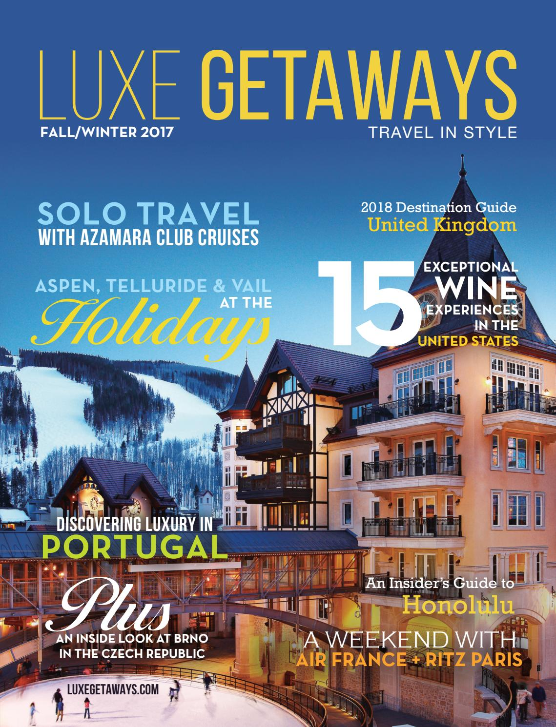 LuxeGetaways Fall/Winter 2017 by LuxeGetaways Magazine - issuu