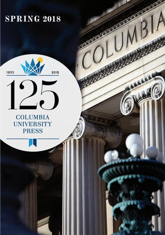 9694fb184f Columbia University Press Spring 2018 Catalog by Columbia University ...