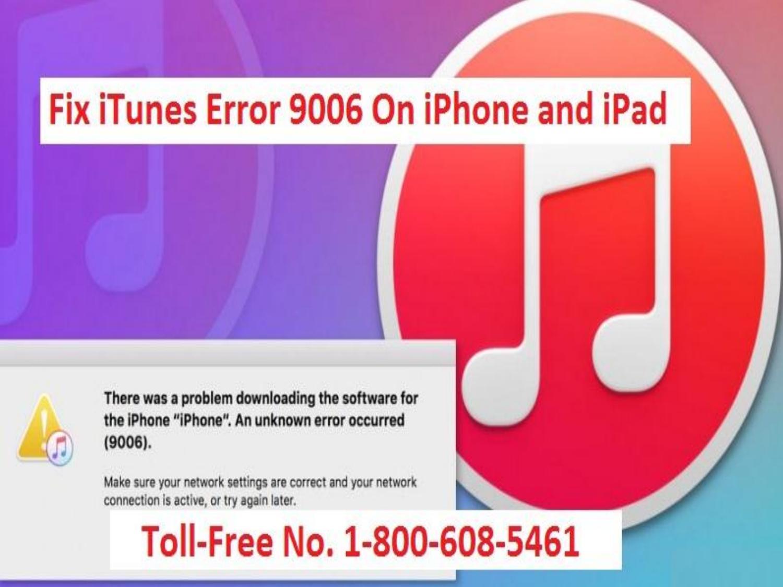 1-800-608-5461 How To Fix iTunes Error 9006 On iPhone