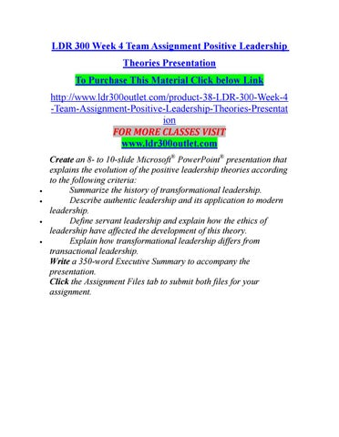 Ldr 300 week 4 team assignment positive leadership theories