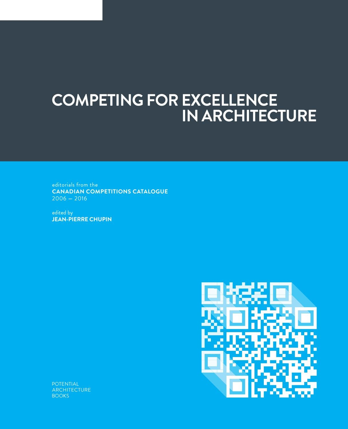 d5eac181628 Competing for Excellence in Architecture  Editorials from the Canadian  Competitions Catalogue by Potential Architecture Books - issuu