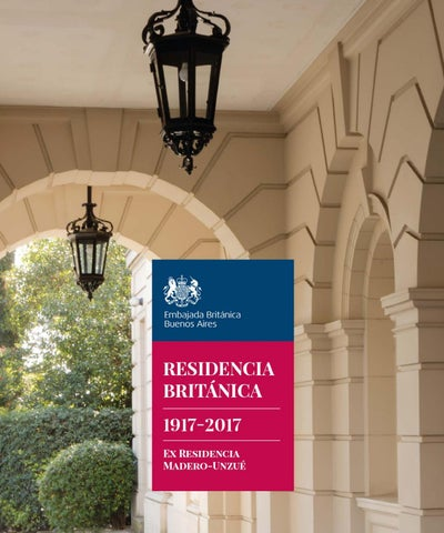Residencia Británica 1917-2017 - Ex Residencia Madero-Unzue by UK in ...