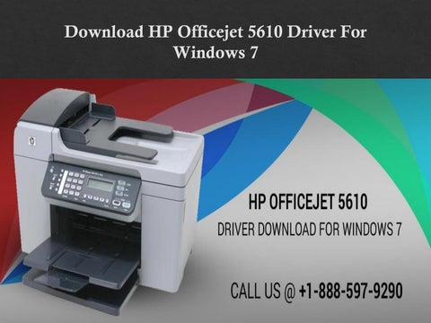 How to download HP OfficeJet 5610 driver for windows 7? by