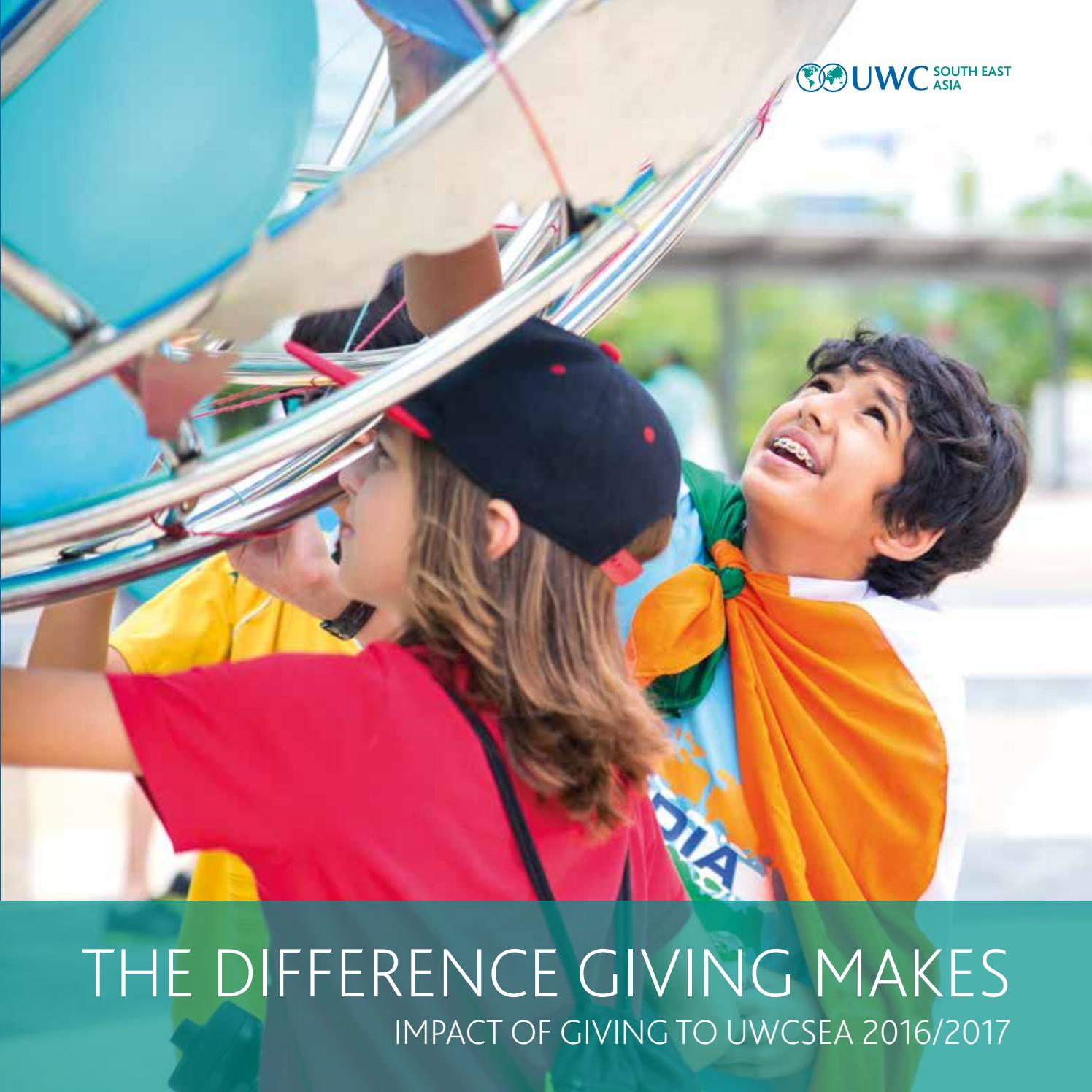 Impact of Giving to UWCSEA 2016/2017 by uwcsea - issuu