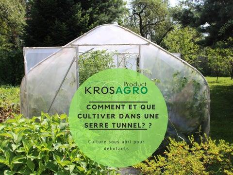 Comment et que cultiver dans une serre tunnel by Krosagro ...