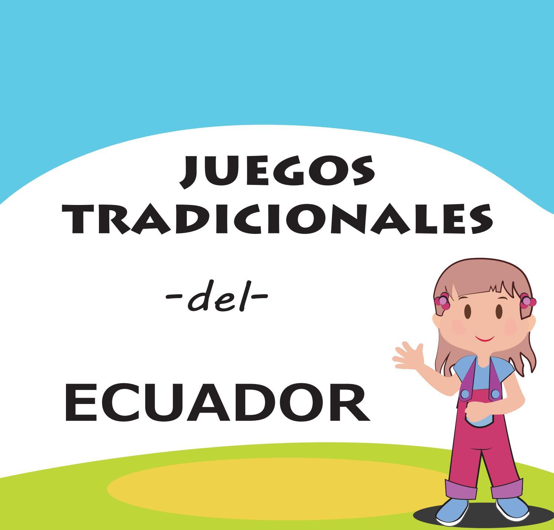 Juegos Tradicionales Del Ecuador By Lizbeth Jimenez Issuu