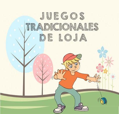 Juegos Tradicionales De Loja Ecuador By Dario Lozano Issuu