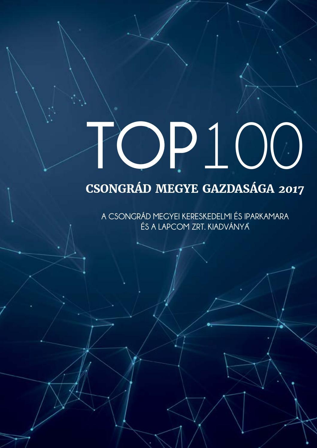 Top 100 - Csongrád megye gazdasága 2017 by Szeged CSMKIK - issuu 63869d798e