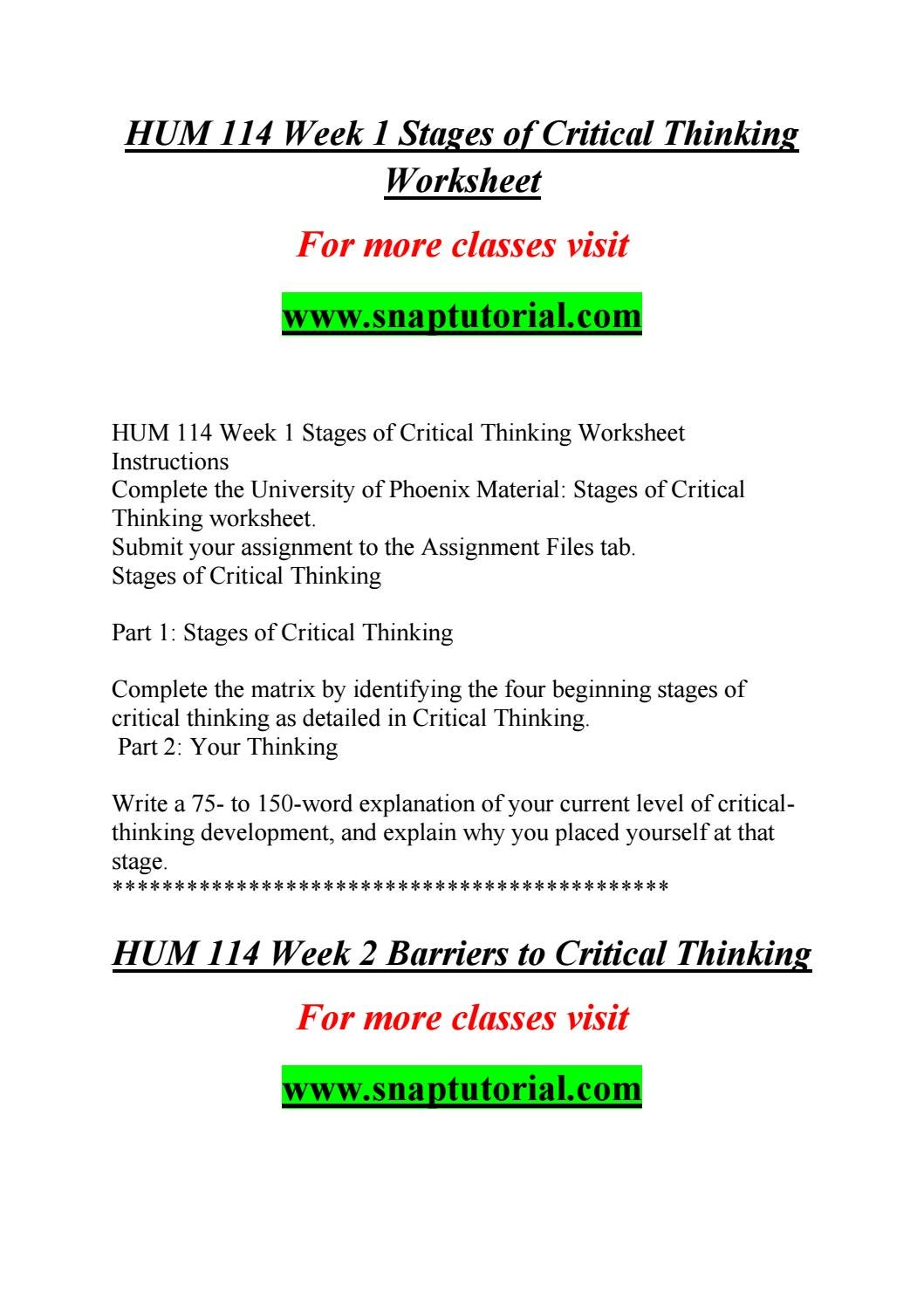 stages of critical thinking hum/114 Stages of critical thinking stage description part 2: your thinking write a 75- to 150-word explanation of your current level of critical-thinking development, and explain why you placed yourself at that stage hum 114 week 2 barriers to critical thinking.
