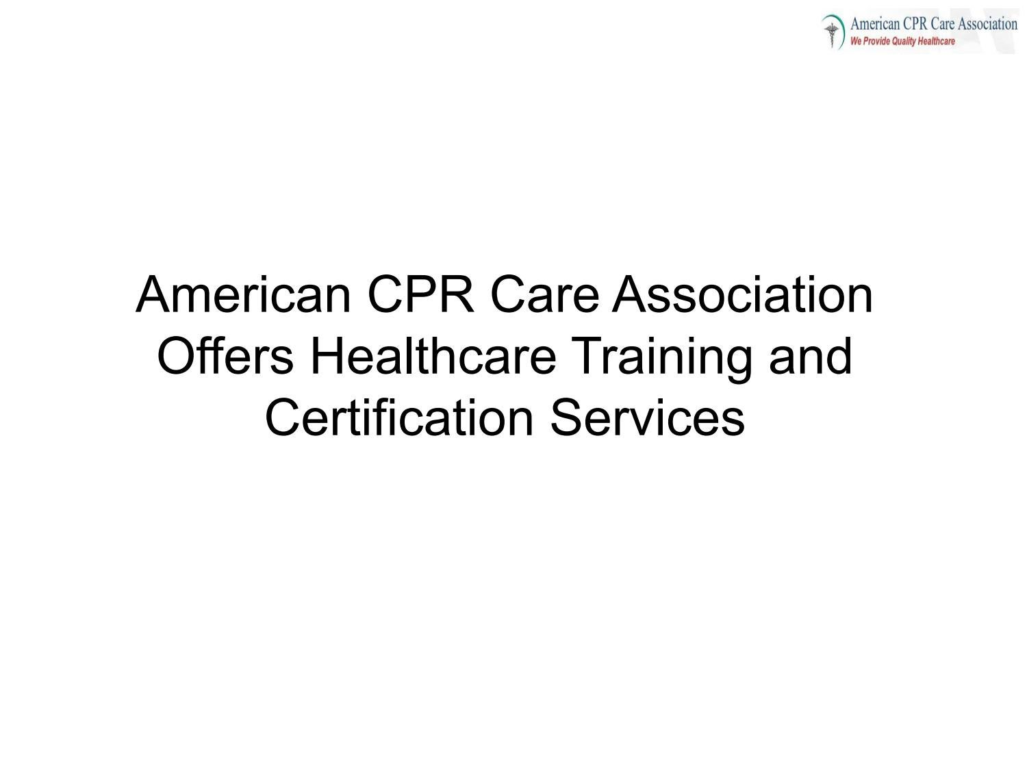 American cpr care association offers healthcare training and american cpr care association offers healthcare training and certification services by cprcare issuu 1betcityfo Images