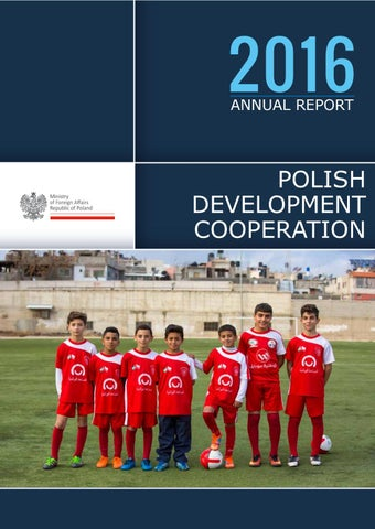 POLISH DEVELOPMENT COOPERATION - 2016 ANNUAL REPORT by Ministry of ... db9f058fcbd72