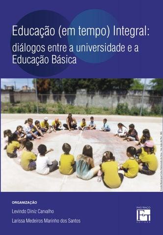 243981386e2 EDUCAÇÃO (EM TEMPO) INTEGRAL  DIÁLOGOS ENTRE A UNIVERSIDADE E A ...