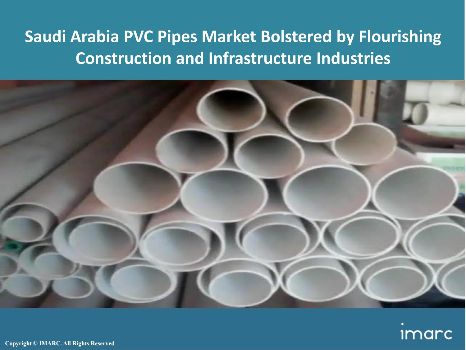 Saudi Arabia PVC Pipes Market: Share, Size, Industry Trends And Forecast  Report 2017-2018