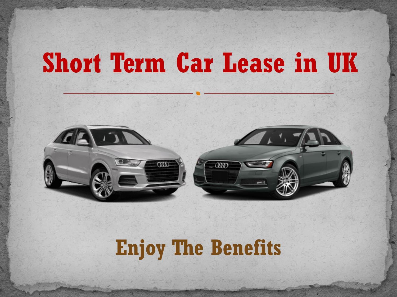 Short Term Car Lease >> Short Term Car Lease In Uk Enjoy The Benefits By John