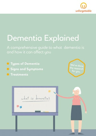 Dementia explained e book by unforgettable issuu dementia explained a comprehensive guide to what dementia is and how it can affect you types of dementia signs and symptoms treatments fandeluxe Gallery