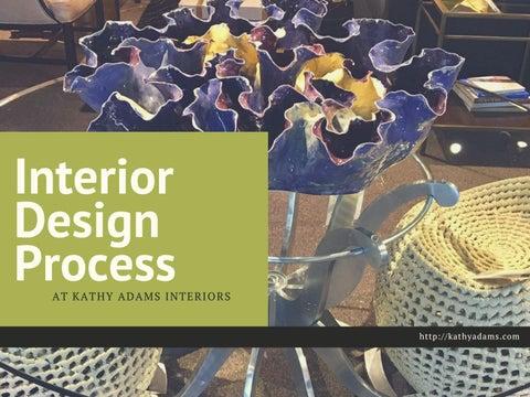 Page 1. Interior Design Process. AT KATHY ADAMS INTERIORS