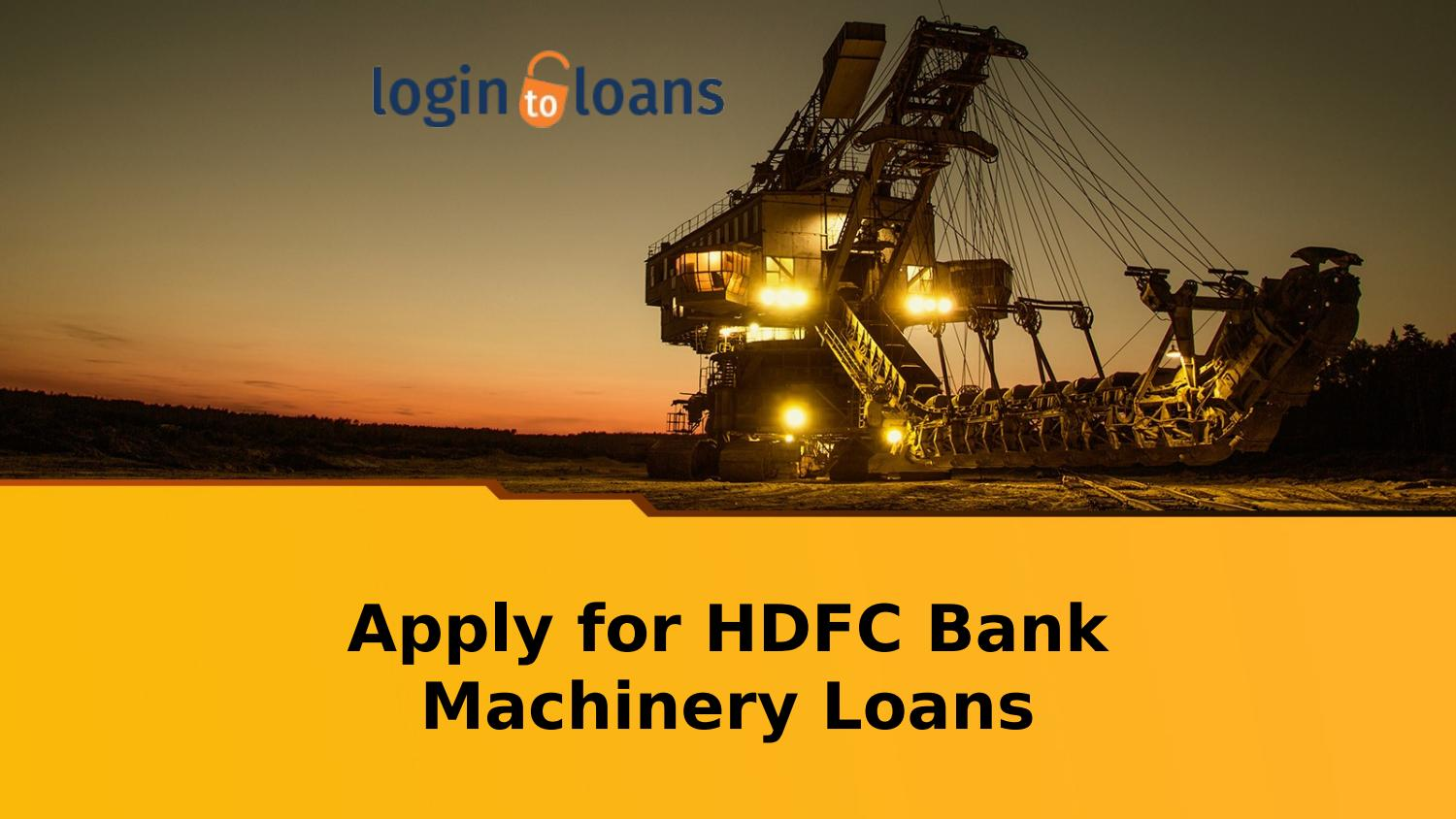 Hdfc bank machinery loan, apply for hdfc bank machinery loan in india logintoloans by ...