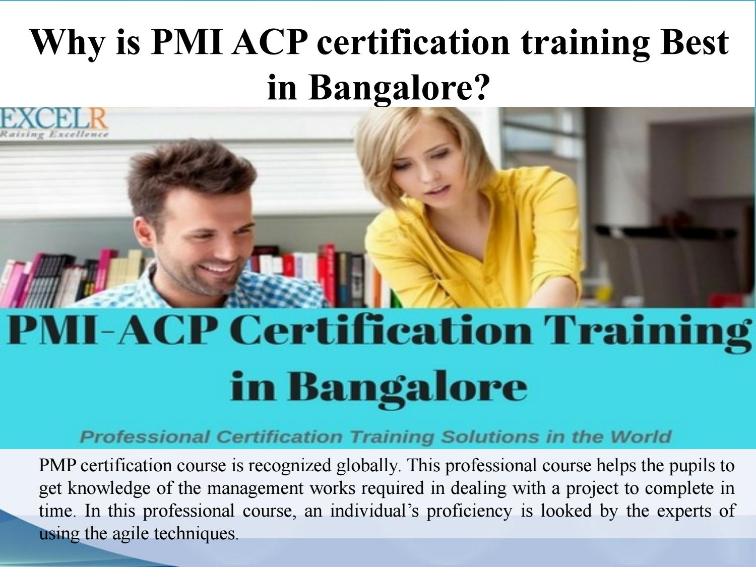 Why Is Pmi Acp Certification Training Best In Bangalore By Excelr
