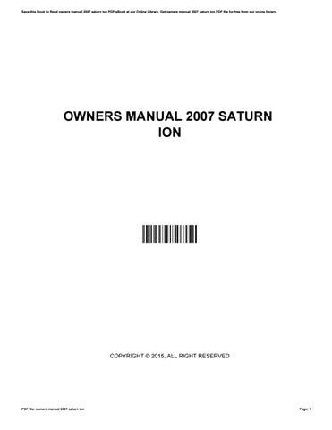 owners manual 2007 saturn ion by c949 issuu rh issuu com 2007 Saturn Ion 2Dr Sedan saturn ion 2007 owners manual pdf