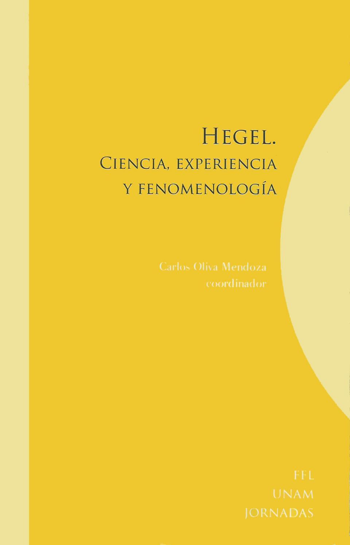 Hegel. Ciencia, experiencia y fenomenología (2010) by Txavo Hesiaren ...