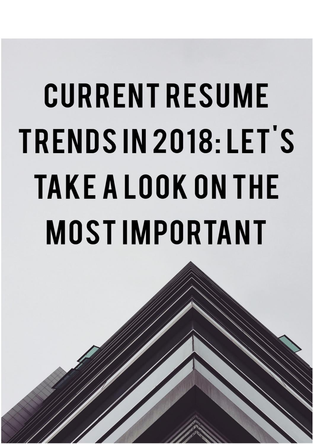 current resume trends in 2018  let u0026 39 s take a look on the
