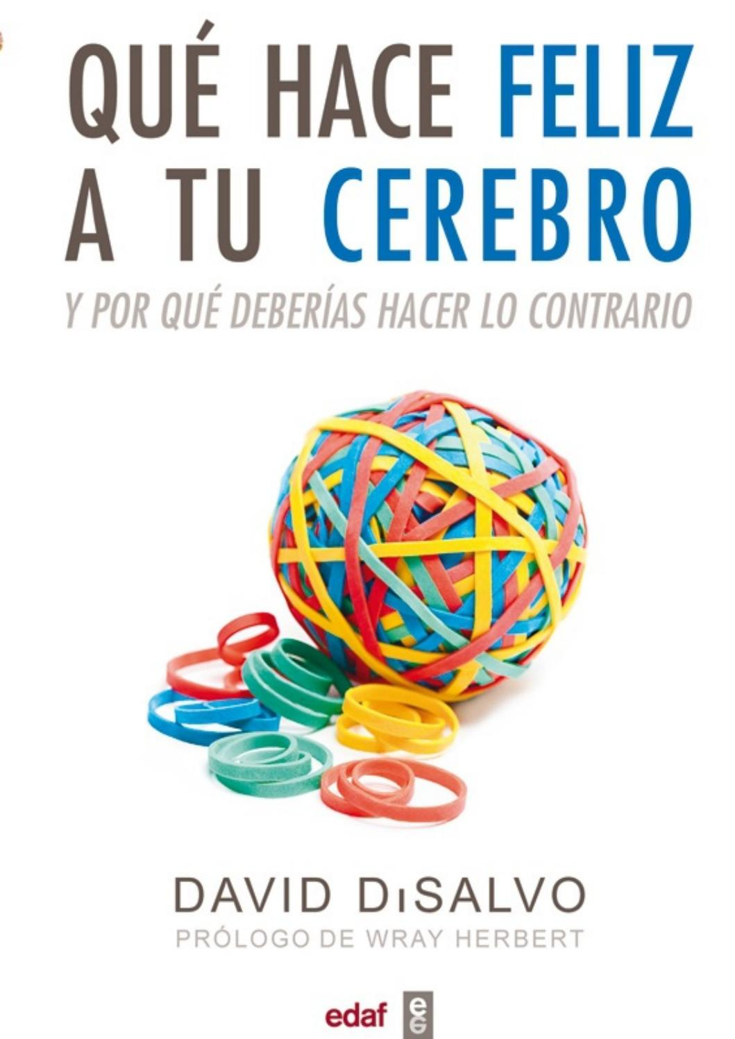 Que hace feliz a tu cerebro david disalvo by semipresencial5 - issuu