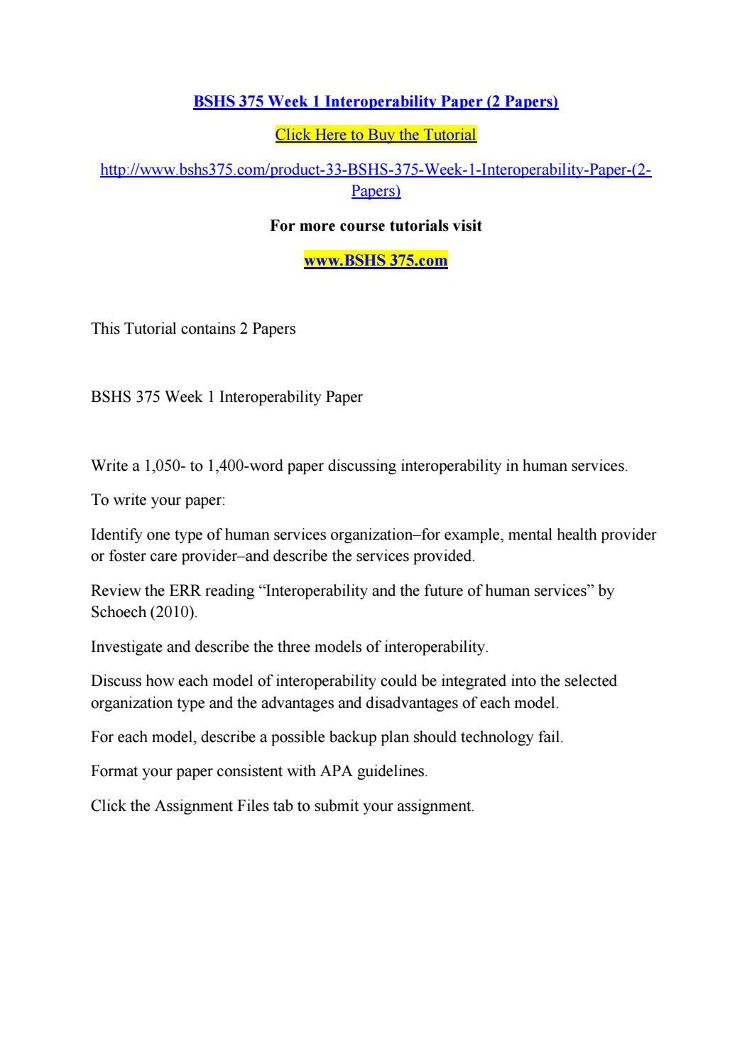 interoperability paper bshs 375 View homework help - interoperability paper from bshs 375 at university of phoenix interoperability paper interoperability paper brandi frost bshs/375 11/23/2015 nicole nightingale november 23.