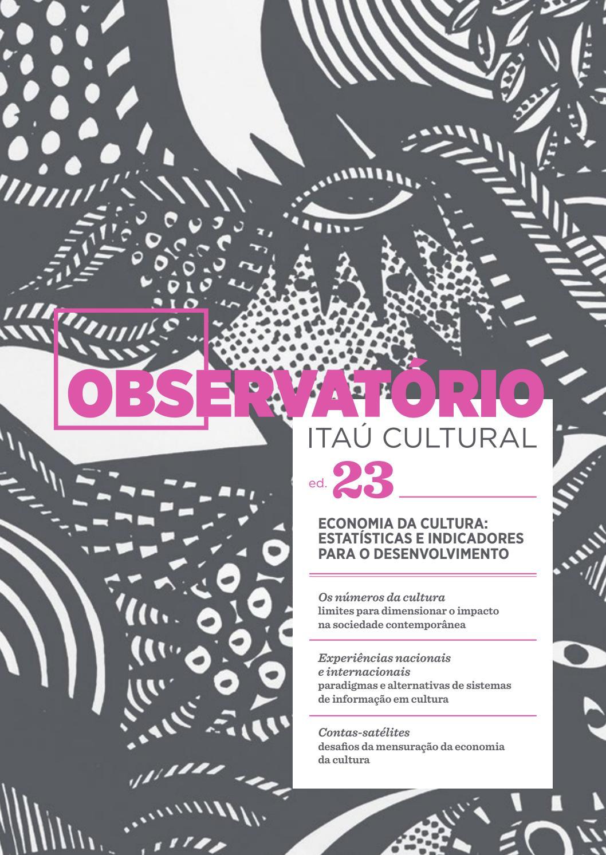 ec4adce399e71 Observatório 23 - Economia da Cultura  Estatísticas e Indicadores para o  Desenvolvimento by Itaú Cultural - issuu