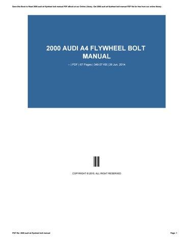 2000 audi a4 flywheel bolt manual by zhcne5 issuu rh issuu com Audi A4 6-Speed Manual Audi A4 Manual Transmission