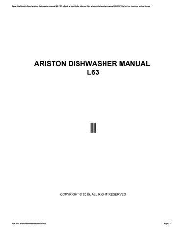 ariston dishwasher manual l63 by c4075 issuu rh issuu com Ariston Dishwasher Programme Symbol Instruction ariston l63 dishwasher service manual