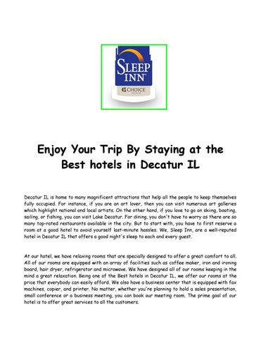 Enjoy Your Trip By Staying At The Best Hotels In Decatur Il Is Home To Many Magnificent Attractions That Help All People Keep Themselves