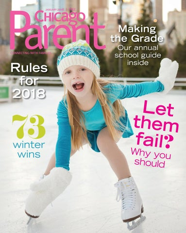 Chicago Parent January 2018 by Chicago Parent issuu
