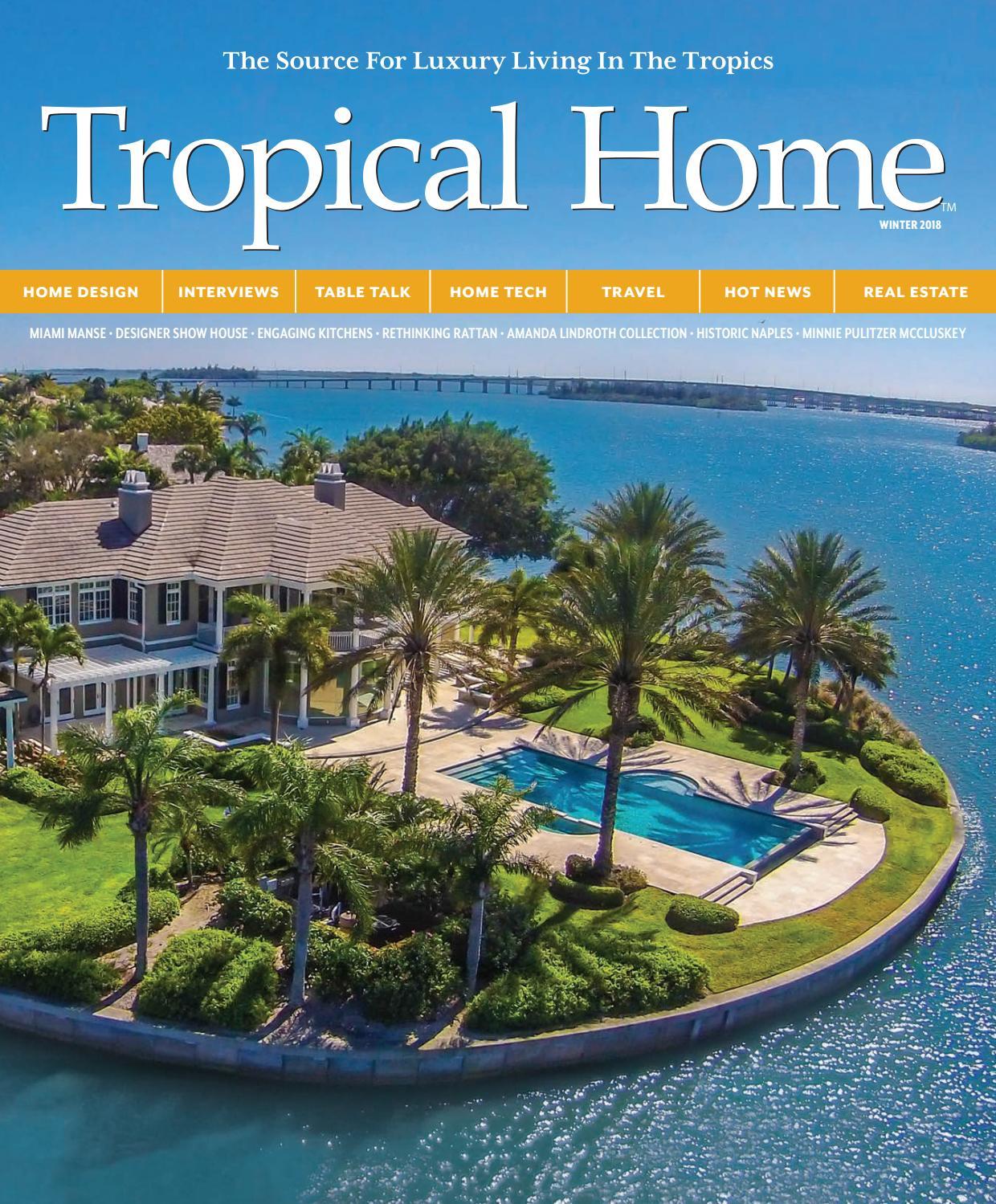 Tropical Home Winter 2018 by Vero Beach Magazine - issuu