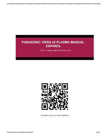 """panasonic viera 42 plasma manual espanol by lpo4 issuu rh issuu com Panasonic 50"""" Plasma 1080P Manual Old Panasonic Viera 42 Weight"""