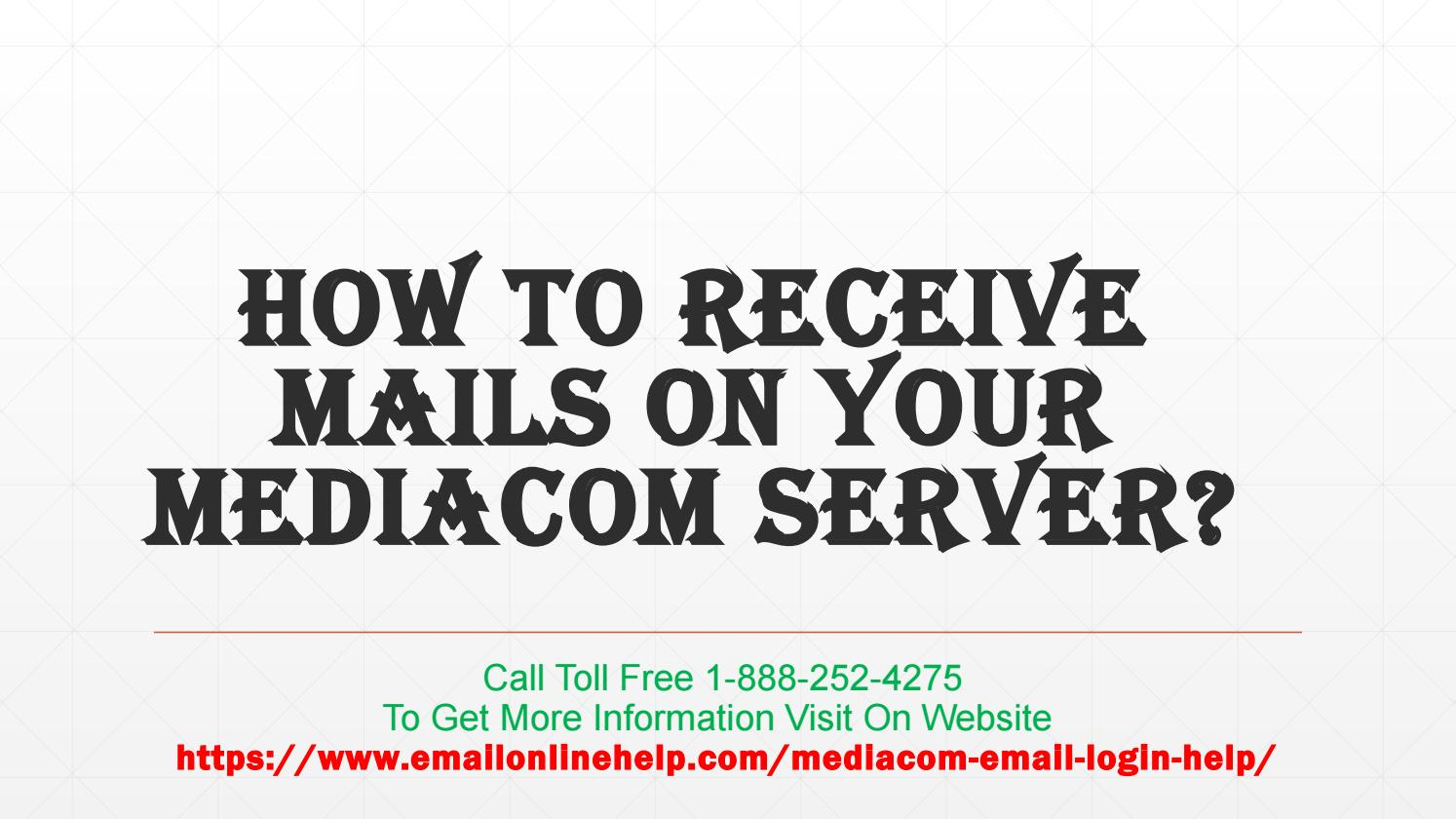 How to receive mails on your mediacom server by Email Online Help