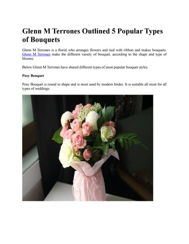 Glenn M Terrones Outlined 5 Popular Types of Bouquets Glenn M Terrones is a florist who arranges flowers and tied with ribbon and makes bouquets.