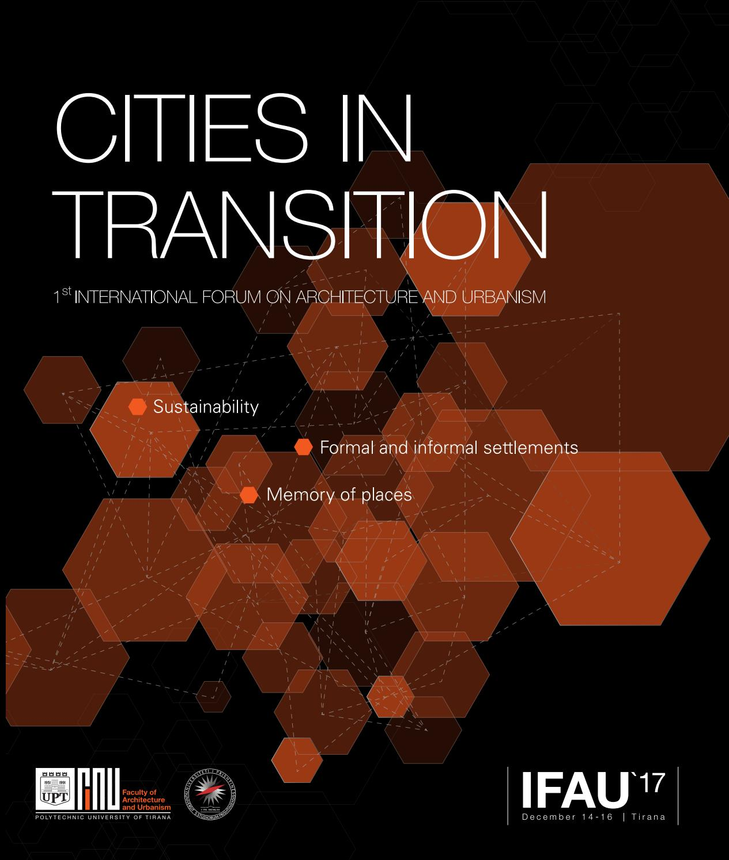 Ifau 2017 1st International Forum On Architecture And Urbanism Cities In Transition By Florian Nepravishta Issuu