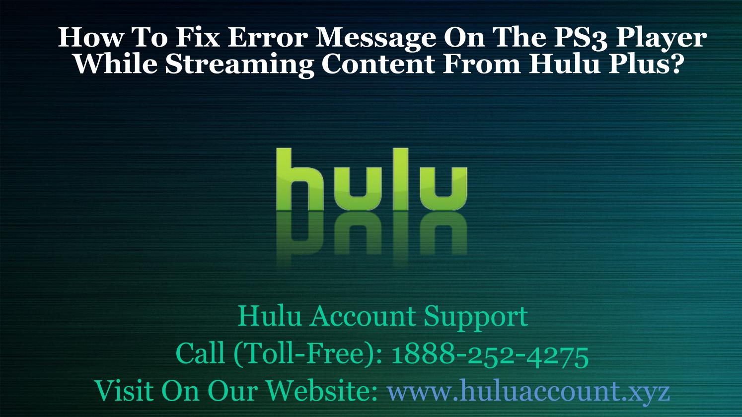 How To Fix Error Message On The PS3 Player While Streaming Content From  Hulu Plus?