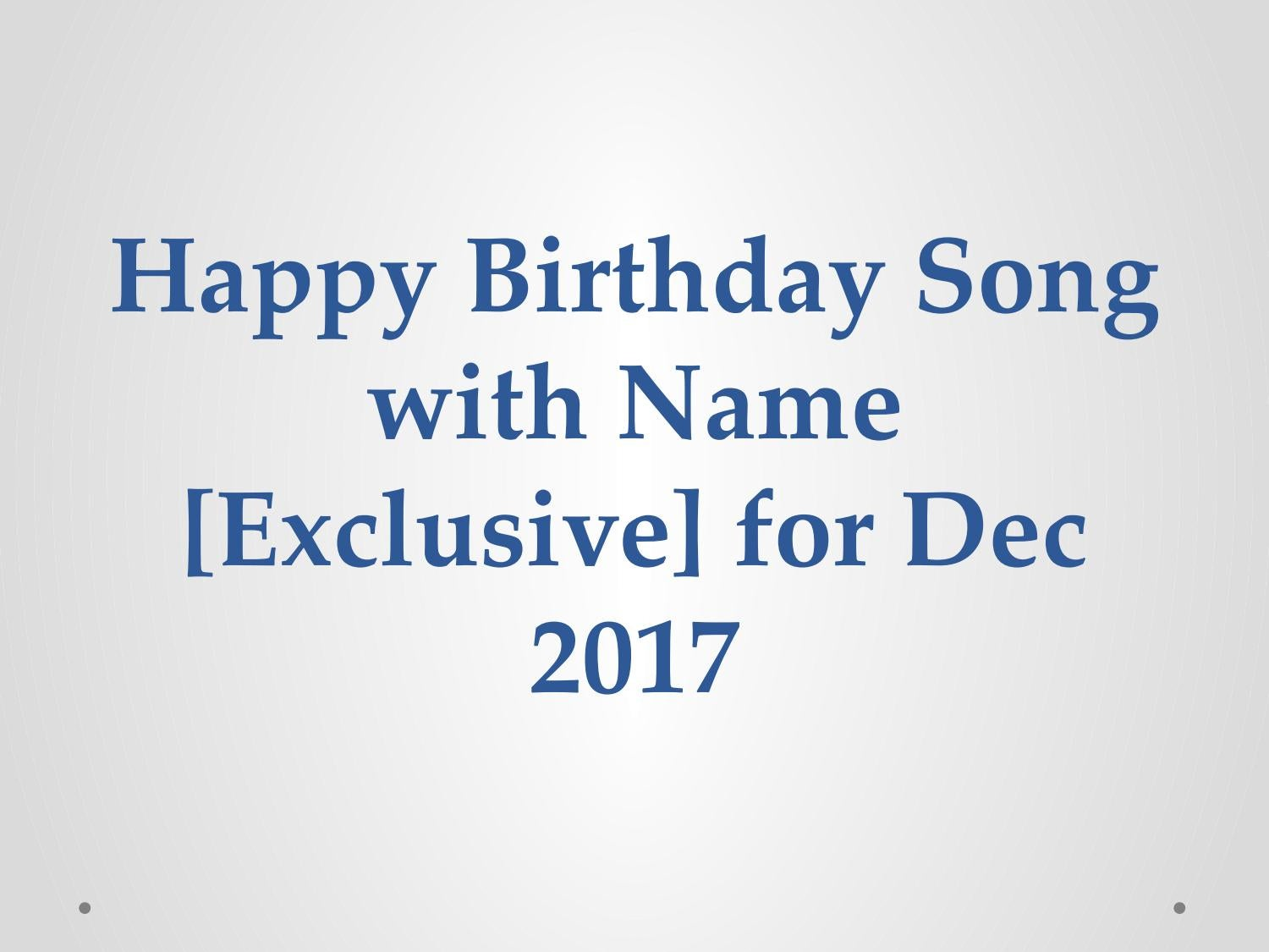 happy birthday song with name by trickideas1 - issuu